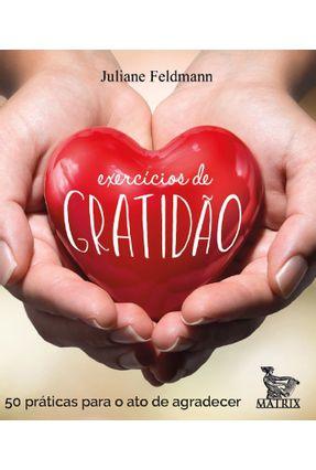 Exercícios De Gratidão - 50 Práticas Para O Ato De Agradecer -  pdf epub