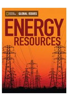 Energy Resources - Above Level - National Geographic Learning | Tagrny.org