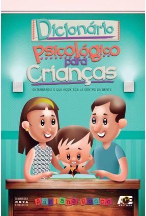 Dicionário Psicológico Para Crianças - Rocco,Adriana | Hoshan.org