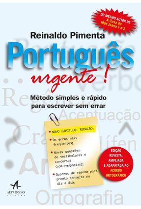 Português Urgente!: Método Simples E Rápido Para Escrever Sem Errar - Reinaldo Pimenta   Hoshan.org