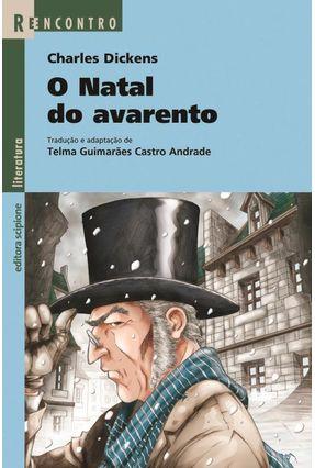 O Natal do Avarento - Col. Reencontro Literatura - Dickens,Charles Dickens,Charles | Tagrny.org