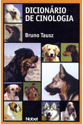 Dicionario de Cinologia - Tausz,Bruno   Hoshan.org