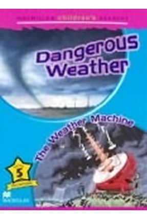 The Dangerous Weather / Weather Machine - Macmillan Children's Readers - Macmillan pdf epub