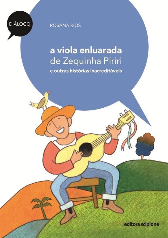 A Viola Enluarada de Zequinha Piriri - e Outras Histórias ...