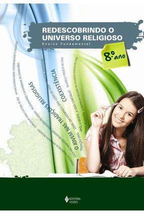 Redescobrindo o Universo Religioso - 8º Ano Aluno - Pozzer,Adecir   Tagrny.org