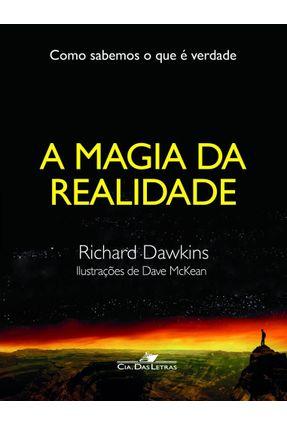 A Magia da Realidade - Como Sabemos o Que É Verdade - Dawkins,Richard   Hoshan.org