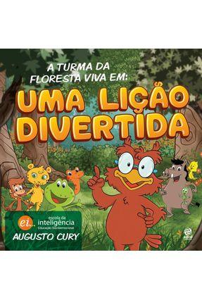 A Turma da Floresta Viva Em - Uma Lição Divertida - Cury,Augusto | Hoshan.org