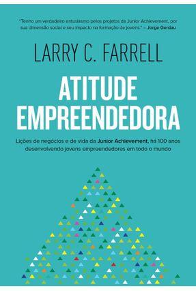Atitude Empreendedora - Farrell,Larry C. | Hoshan.org