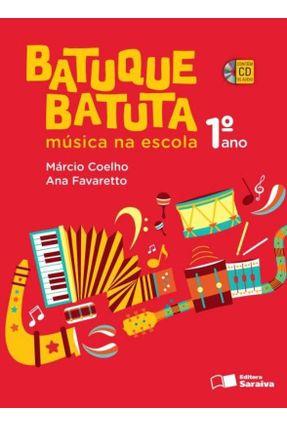 Batuque Batuta - Música na Escola - 1º Ano - 2ª Ed. 2014 - Ana Favaretto MÁRCIO COELHO | Hoshan.org