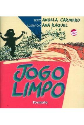 Jogo Limpo -  Conforme a Nova Ortografia - Carneiro,Angela pdf epub