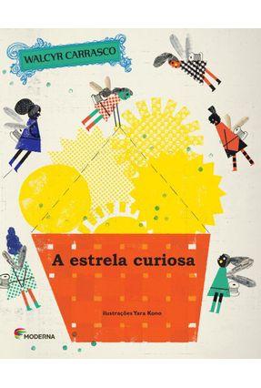 A Estrela Curiosa - 2ª Ed. 2015 - Carrasco,Walcyr | Nisrs.org