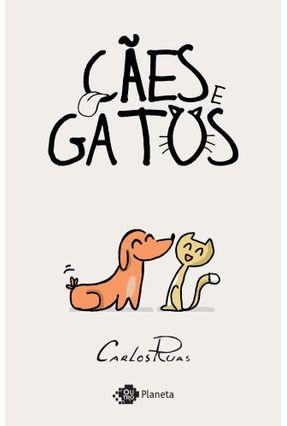 Cães e Gatos - Ruas,Carlos | Hoshan.org