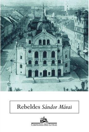 Rebeldes - Marai,Sandor | Hoshan.org