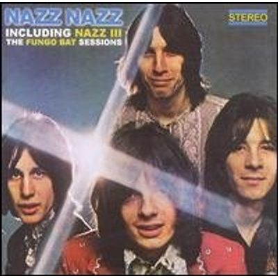 Nazz Nazz / Nazz 3: The Fungo Bat Sessions  (rmst)