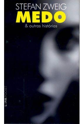 Medo e Outras Histórias - Col. L&pm Pocket - Zweig,Stefan | Hoshan.org