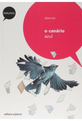 O Canário Azul - Col. Diálogo - Ivo,Ledo pdf epub