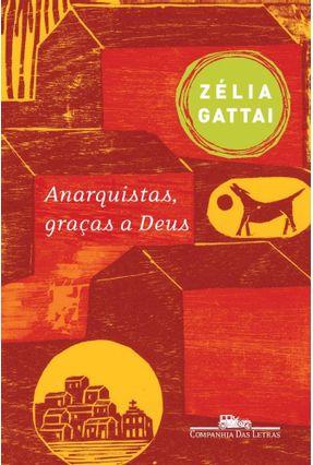 Anarquistas , Graças a Deus - Um Retrato Afetivo da Vida em Família na São Paulo do Início ... - Gattai,Zélia   Hoshan.org