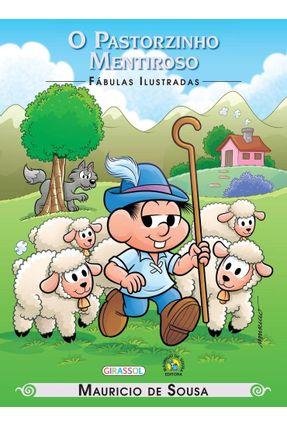 O Pastorzinho Mentiroso - Col. Fábulas Ilustradas - Sousa,Mauricio de | Nisrs.org