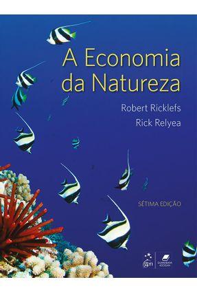 A Economia da Natureza - 7ª Ed. 2016 - Ricklefs,Robert E. | Tagrny.org