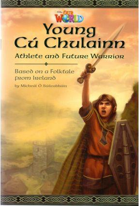 Our World 6 - Reader 1: Young Cú Chulainn: Athlete And Future Warrior: Based On A Folktale From Ireland - Mícheál Ó Súíleabháin | Hoshan.org