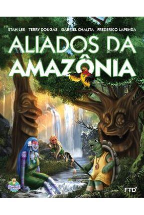 Aliados da Amazônia - Chalita,Gabriel Lee,Stan Douglas,Terry Frederico Lapenda | Hoshan.org
