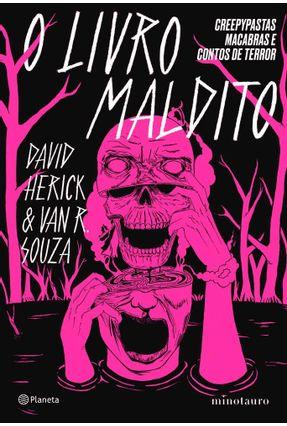 O Livro Maldito - Creepypastas Macabras e Contos De Terror - Herick,David | Tagrny.org
