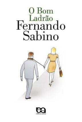 O Bom Ladrão - Col. Rosa-dos-ventos - 2ª Ed. Nova Ortografia - Sabino,Fernando pdf epub