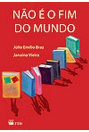 Não É o Fim do Mundo - Nova Ortografia - Braz,Julio Emilio Vieira,Janaina pdf epub