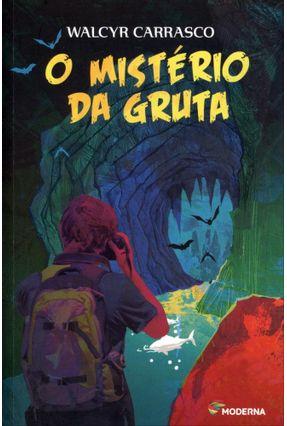 O Mistério da Gruta - Col. do Meu Jeito - 2ª Ed. 2012 - Carrasco,Walcyr | Tagrny.org