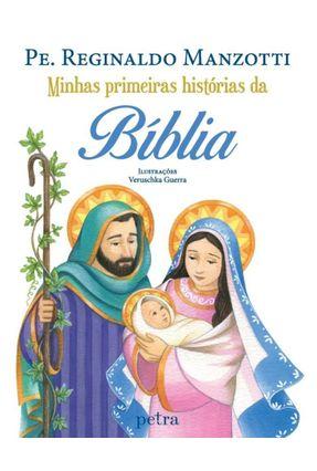 Minhasprimeirashistórias Da Bíblia - Pe. Reginaldo Manzotti | Hoshan.org