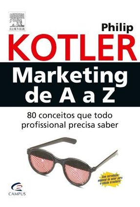 Marketing de a a Z - 80 Conceitos que Todo Profissional Precisa Saber - Kotler,Philip pdf epub
