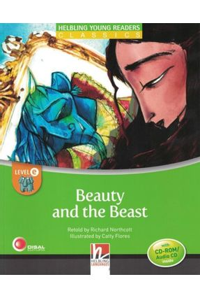 Beauty And The Beast - Helbling Young Readers Classics - Level e - With Cd-Rom/Audio CD Inside - Northcott,Richard | Tagrny.org