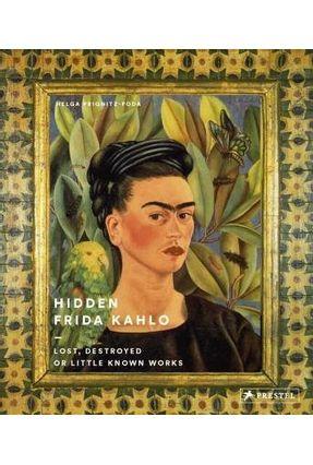 Hidden Frida Kahlo - Prignitz-Poda,Helga | Nisrs.org
