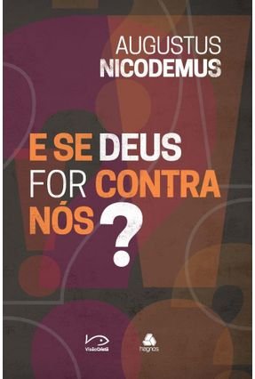 E Se Deus For Contra Nós ? - Nicodemus,Augustus Nicodemus,Augustus pdf epub