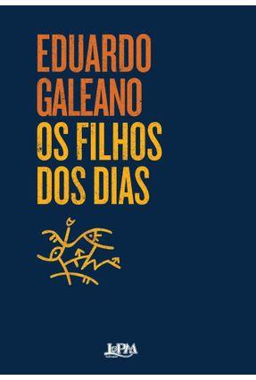 Os Filhos Dos Dias - Galeano,Eduardo   Hoshan.org
