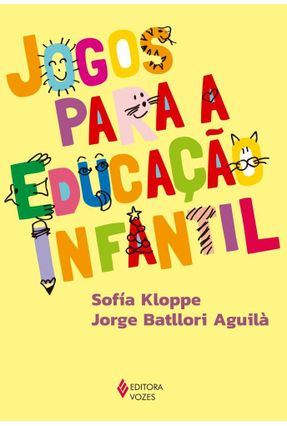 Jogos Para A Educação Infantil - Kloppe,Sofiá Batllori Aguilá,Jorge pdf epub