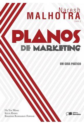 Planos de Marketing - Um Guia Prático - Ramsaran - Fowsar,Roshnee Wong,Ho Yin Malhotra,Naresh K.   Tagrny.org