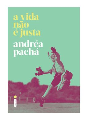 A Vida Não é Justa - Pachá,Andréa | Hoshan.org