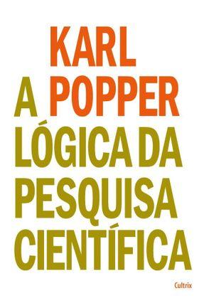 A Lógica da Pesquisa Científica - Popper,Karl | Hoshan.org
