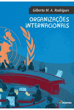 Organizações Internacionais - Rodrigues,Gilberto M. A. Rodrigues,Gilberto M. A. | Hoshan.org