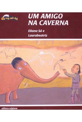 Um Amigo na Caverna - Col. Dó - Ré - Mi - Fá - Sa,Eliana | Nisrs.org