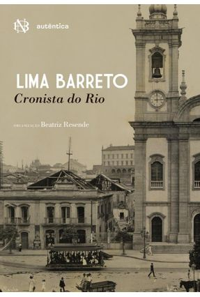Lima Barreto - Cronista do Rio - Resende,Beatriz Resende,Beatriz pdf epub
