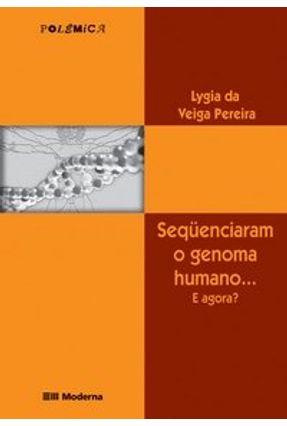 Sequenciaram o Genoma Humano ... E Agora ? 2ª Ed. - Pereira,Lygia Da Veiga pdf epub