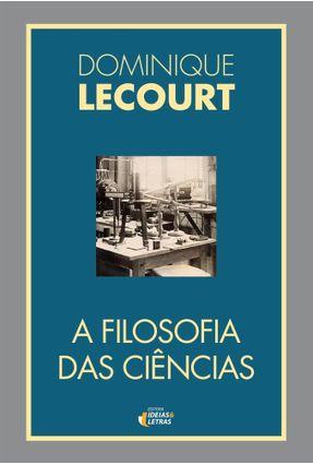 A Filosofia Das Ciências - Lecourt,Dominique | Hoshan.org