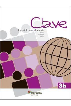 Clave - Español Para El Mundo 3B - Libro Del Alumno + CD Audio - 2ª Ed. 2013 - Menón,Lorena Melone,Enrique Jacobi,Claudia | Hoshan.org