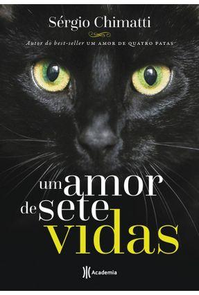 Um Amor De Sete Vidas - Chimatti,Sérgio | Tagrny.org
