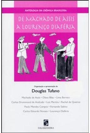 De Machado de Assis a Lourenço Diaféria - Antologia da Crônica Brasileira - Tufano,Douglas | Tagrny.org