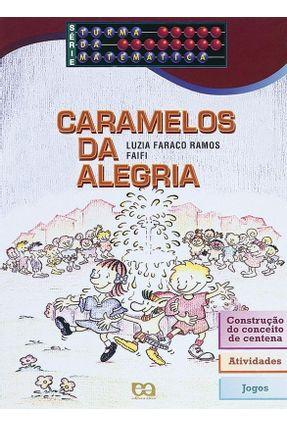 Caramelos da Alegria - Série Turma da Matemética - Faifi,Luzia Faraco Ramos   Nisrs.org