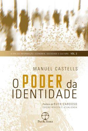 O Poder Da Identidade (Vol. 2 A Era Da Informação: Economia, Sociedade E Cultura) - Castells,Manuel Gerhardt,Klauss Brandini Ponce De Moraes,Thiago pdf epub