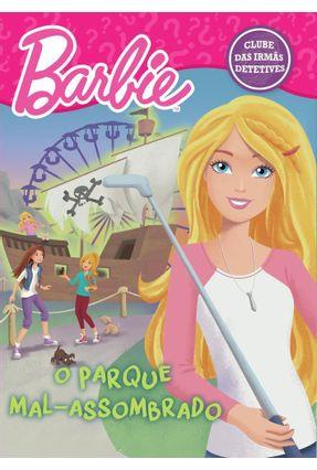 Barbie - o Parque Mal-Assombrado - Col. Clube Das Irmãs Detetives - Editora Ciranda Cultural pdf epub